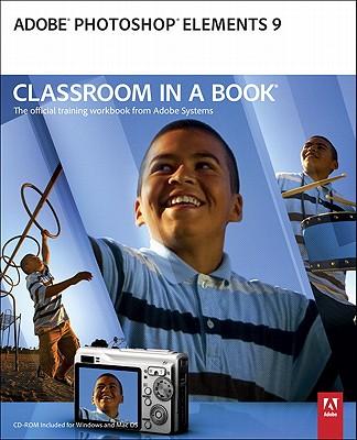 Adobe Photoshop Elements 9 Classroom in a Book, Adobe Creative Team