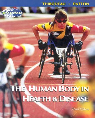The Human Body in Health & Disease 3rd Edition, Gary A. Thibodeau PhD (Author), Kevin T. Patton PhD (Author)