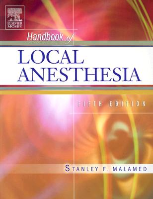 Handbook of Local Anesthesia, 5e, Malamed DDS, Stanley F.