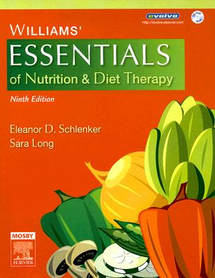 Williams' Essentials of Nutrition & Diet Therapy, 9e, Eleanor Schlenker PhD RD (Author), Sara Long Roth PhD RD LD (Author)