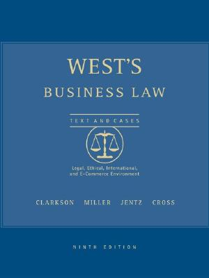Image for West's Business Law Texts and Cases: Legal, Ethical, International, and E-Commerce Environment, 9th Edition