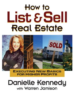 Image for How to List and Sell Real Estate: Executing New Basics for Higher Profits