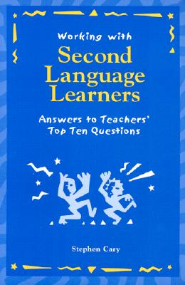 Image for Working with Second Language Learners: Answers to Teachers' Top Ten Questions