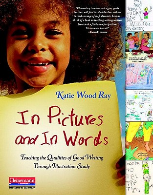 Image for In Pictures and In Words: Teaching the Qualities of Good Writing Through Illustration Study