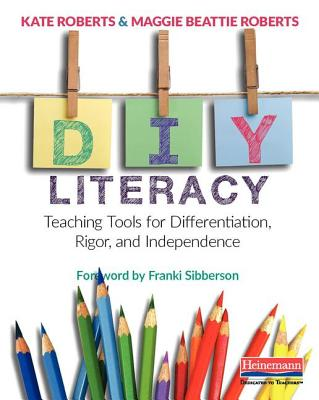 Image for DIY Literacy: Teaching Tools for Differentiation, Rigor, and Independence