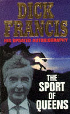 Image for The Sport of Queens: The Autobiography of Dick Francis
