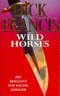 Wild Horses, Francis, Dick