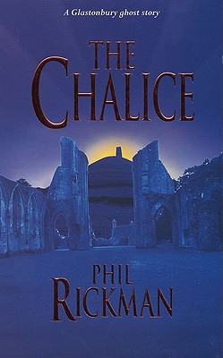 Image for The Chalice: A Glastonbury Ghost Story (Glastonbury Ghost Stories)