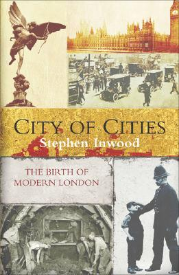 Image for City of Cities: The Birth of Modern London