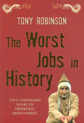 The Worst Jobs in History, Robinson, Tony