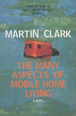 The Many Aspects of Mobile Home Living, Martin Clark
