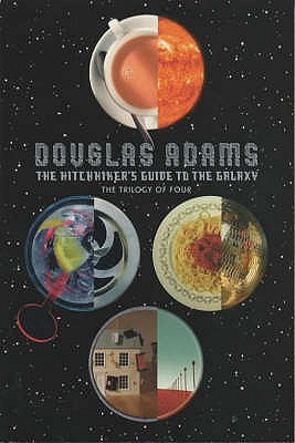 Image for The Hitchhiker's Guide to the Galaxy: The Trilogy of Four, contains The Hitchhiker's Guide to the Galaxy * The Restaurant at the End of the Universe *  Life, the Universe and Everything * So Long, and Thanks for all the Fish