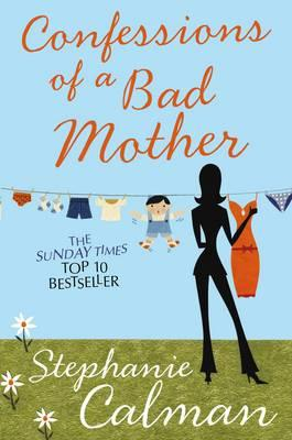 Image for Confessions of a Bad Mother