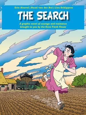 THE SEARCH: A GRAPHIC NOVEL OF COURAGE AND RESISTANCE BROUGHT TO YOU BY THE ANNE FRANK HOUSE, RUUD VAN DER ROL' 'LIES SCHIPPERS