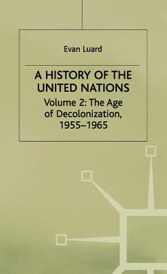 Image for A History of the United Nations: Volume 2: The Age of Decolonization, 1955?1965