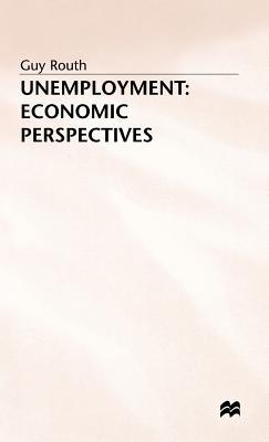Image for Unemployment: Economic Perspectives