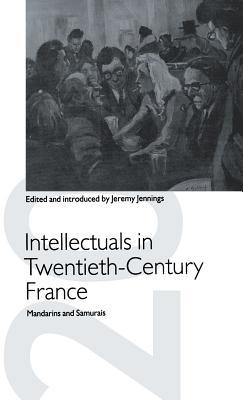 Image for Intellectuals in Twentieth-Century France: Mandarins and Samurais (St Antony's Series)