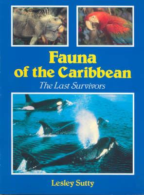 Image for Fauna of the Caribbean: The Last Survivors