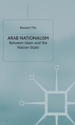 Image for Arab Nationalism: Between Islam and the Nation-State