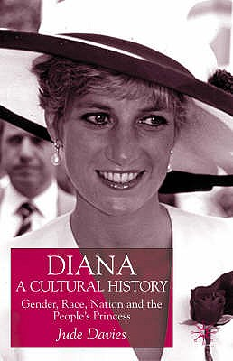 Image for Diana, A Cultural History: Gender, Race, Nation and the People?s Princess