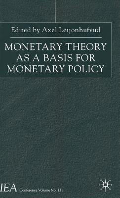 Image for Monetary Theory as a Basis for Monetary Policy (International Economic Association Series)