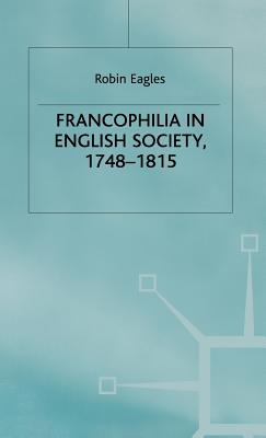 Image for Francophilia in English Society, 1748-1815