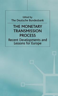 Image for The Monetary Transmission Process: Recent Developments and Lessons for Europe