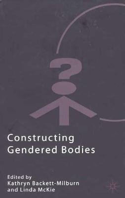 Image for Constructing Gendered Bodies (Explorations in Sociology.)
