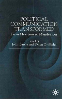 Image for Political Communications Transformed: From Morrison to Mandelson