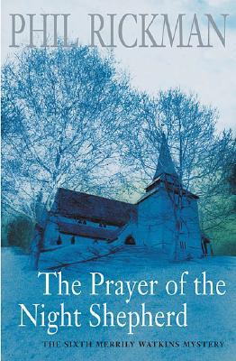 Prayer Of The Night Shepherd  A Revd Merrily Watkins Mystery, Rickman, Phil