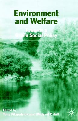 Image for Environment and Welfare: Towards a Green Social Policy