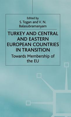 Image for Turkey and Central and Eastern European Countries in Transition: Towards Membership of the EU