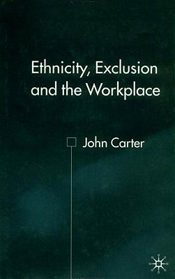 Image for Ethnicity, Exclusion and the Workplace