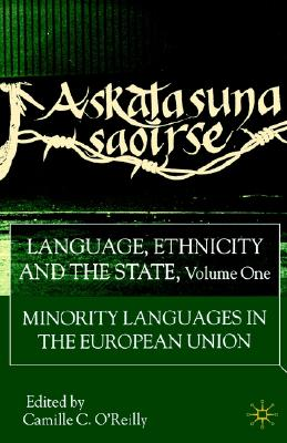 Image for Language, Ethnicity and the State, Volume 1: Minority Languages in the European Union