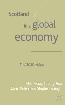 Image for Scotland in a Global Economy: The 2020 Vision