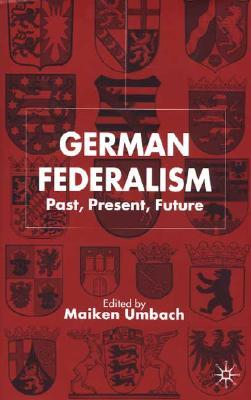German Federalism: Past, Present, Future