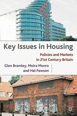 Image for Key Issues in Housing: Policies and Markets in 21st Century Britain