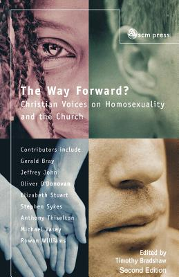 The Way Forward? (Christian Voices on Homosexuality and the Church), Bradshaw, Timothy