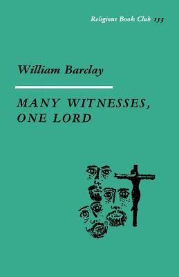 Many Witnesses, One Lord, William Barclay