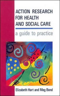 Action Research For Health And Social Care, Hart, Frederick