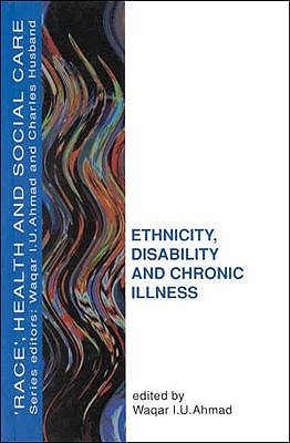 Ethnicity, Disability And Chronic Illness (Race, Health, and Social Care (Paperback))