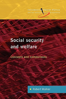 Social Security and Welfare: Concepts and Comparisons, Walker,Robert