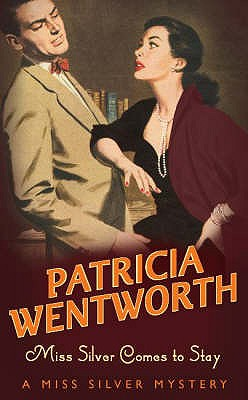 Miss. Silver Comes to Stay, Wentworth, Patricia