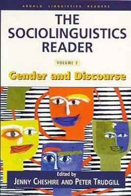 The Sociolinguistics Reader: Volume 2: Gender and Discourse, Cheshire, Jenny; Trudgill, Peter [editor]