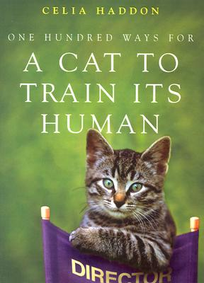 Image for One Hundred Ways for a Cat to Train Its Human