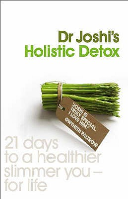 Image for Joshi's Holistic Detox: 21 Days to a Healthier Slimmer You - For Life