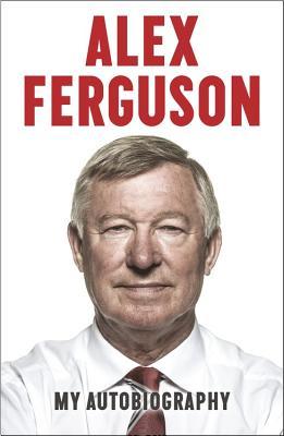 Image for Alex Ferguson: My Autobiography