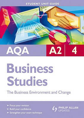 Image for AQA A2 Business Studies: Unit 4: The Business Environment and Change