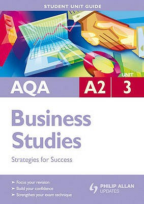 Image for AQA A2 Business Studies: Unit 3: Strategies for Success