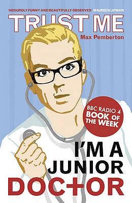 Trust Me, I'm a (junior) Doctor, Pemberton, Dr Max